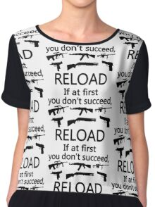 If You Don't Succeed Then Reload Chiffon Top