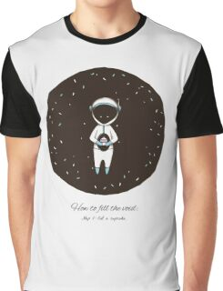 How To Fill The Void Graphic T-Shirt