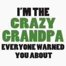 Crazy Grandpa You Were Warned About by FireFoxxy