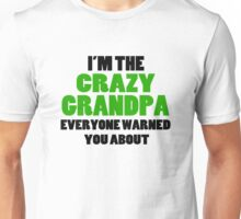 Crazy Grandpa You Were Warned About Unisex T-Shirt
