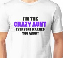 Crazy Aunt You Were Warned About Unisex T-Shirt
