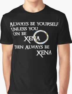 Be Xena Graphic T-Shirt