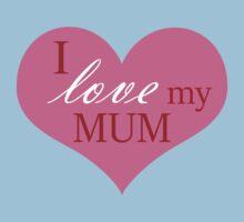 I love my mum One Piece - Short Sleeve