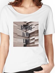 Reading Is My Life Women's Relaxed Fit T-Shirt