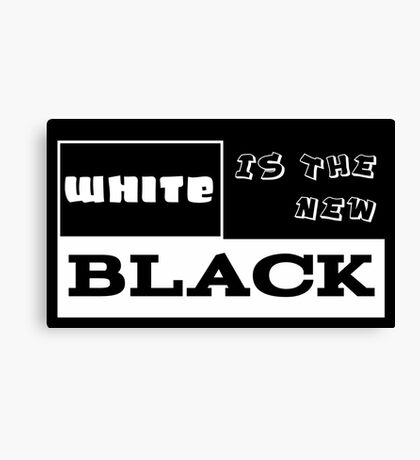 White IS THE NEW Black! Canvas Print