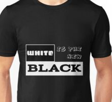 White IS THE NEW Black! Unisex T-Shirt
