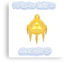 I Play With Ghosts Canvas Print