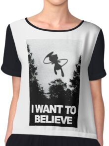 I want to believe Mew is out there.  Chiffon Top