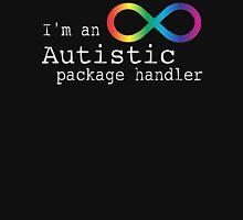 Autistic Package Handler Unisex T-Shirt
