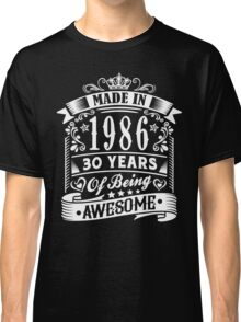 MADE IN 1986 Classic T-Shirt