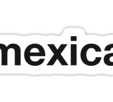MEXICAN Sticker