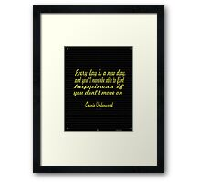 """Every day is a new day and you""""ll never be able to find happiness if you don't move on....""""-Rabindranath Tagore.. inspirational  quote Framed Print"""