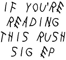 if you're reading this rush sigep Photographic Print