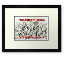 don't trust anyone else, many are layer Framed Print