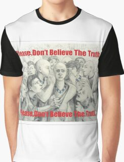don't trust anyone else, many are layer Graphic T-Shirt