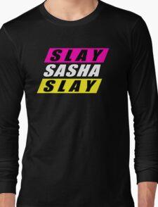 Slay Sasha Slay Long Sleeve T-Shirt