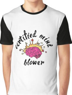 Certified Mind Blower Graphic T-Shirt