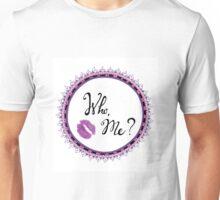 Who, Me? Unisex T-Shirt