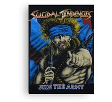 Suicidal Tendencies Join the Army Canvas Print