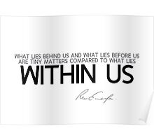 what lies within us - emerson Poster