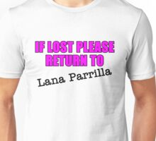 If lost please return to Lana Parrilla Unisex T-Shirt