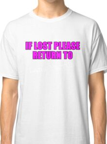 If lost please return to Lana Parrilla - white logo Classic T-Shirt