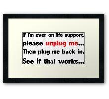 Unplug me Framed Print