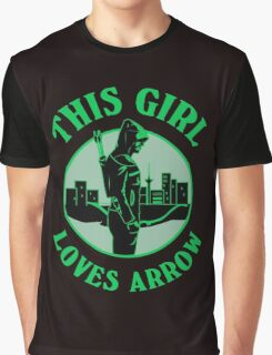 This Girl Loves Arrow. Oliver Queen. Graphic T-Shirt