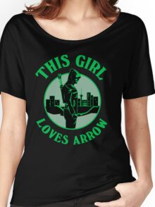 This Girl Loves Arrow. Oliver Queen. Women's Relaxed Fit T-Shirt