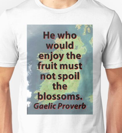 He That Would Enjoy The Fruit - Gaelic Proverb Unisex T-Shirt