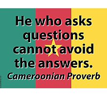 He Who Asks Questions - Cameroonian Proverb Photographic Print