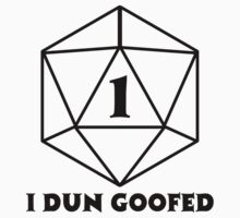 D20 1 One I Dun Goofed Kids Tee
