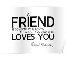 a friend loves you - hubbard Poster