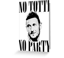 No Totti No Party Greeting Card