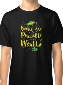 Books are portable worlds Classic T-Shirt