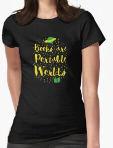 Books are portable worlds Womens Fitted T-Shirt