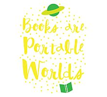 Books are portable worlds Photographic Print