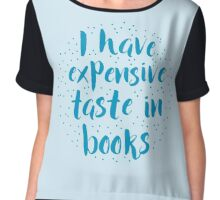 I have expensive taste in books Chiffon Top
