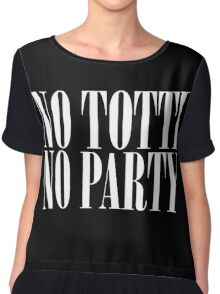 No Totti No Party - V3 Chiffon Top