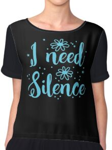 I need silence Chiffon Top