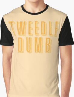 Tweedle DUMB (with a matching Tweedle dee) Graphic T-Shirt