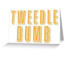 Tweedle DUMB (with a matching Tweedle dee) Greeting Card