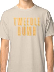 Tweedle DUMB (with a matching Tweedle dee) Classic T-Shirt