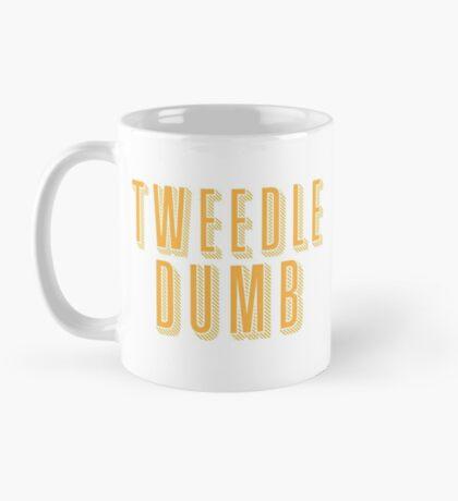 Tweedle DUMB (with a matching Tweedle dee) Mug