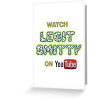 Watch legit smitty on YouTube  Greeting Card