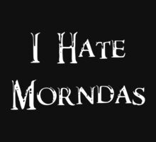 I Hate Morndas One Piece - Short Sleeve