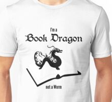 I'm a Book Dragon not a Worm Unisex T-Shirt
