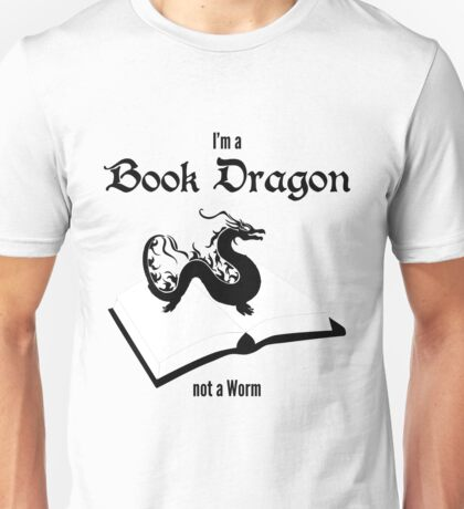 I'm a Book Dragon not a Worm Unisex T-Shirt