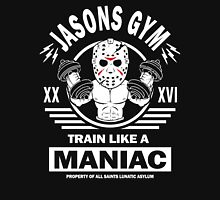 Jasons Gym, Train Like A Maniac Unisex T-Shirt