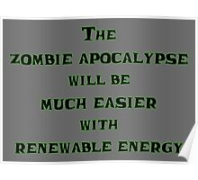 Renewable Energy for the Zombie Apocalypse Poster